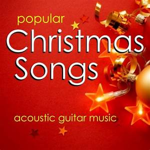 Popular Christmas Songs Acoustic Guitar Music By