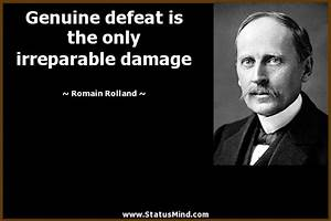 Genuine defeat is the only irreparable damage ...