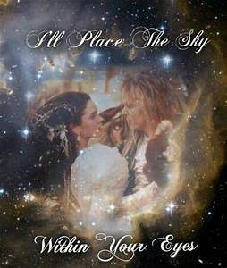92 best The Gob... Labyrinth Romantic Quotes