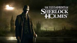 The Testament Of Sherlock Holmes Wallpapers Video Game