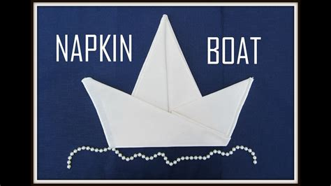 How To Make A Boat From A Napkin by Napkin Folding A Boat 4