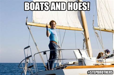 Boats And Hoes Quotes by Step Brothers My All Time Favorite Books Tv