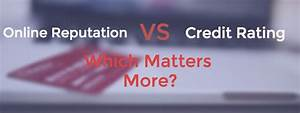 Online Reputation vs. Credit Rating: Which Matters More ...