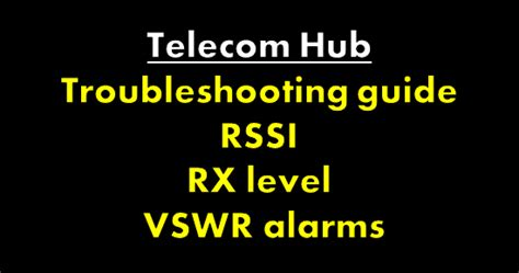 troubleshooting guide  rssi rx level  vswr alarms