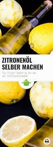 Zitronenöl Selber Machen : zitronen l selber machen rezept sauces fonds dips zitronen l essig selber machen und ~ Eleganceandgraceweddings.com Haus und Dekorationen