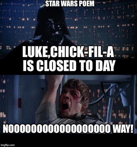 Chik Fil A Meme - star wars no meme imgflip