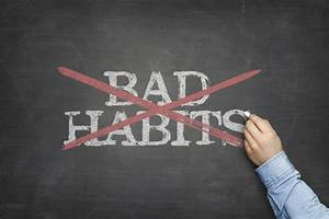 Three Critical Steps to Breaking Bad Habits
