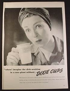 Magazine Ad for Dixie Cups, WWII War Plant, Woman with ...