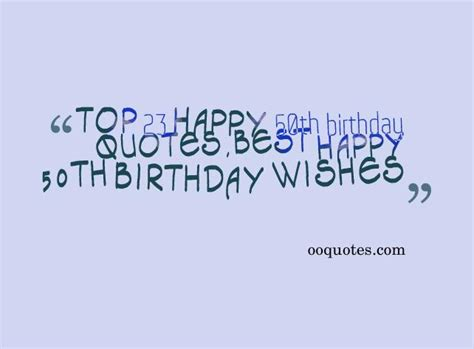 Happy 50th Birthday Quotes Quotesgram