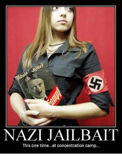 Jailbait Memes - nazi jailbait this one timeat concentration c meme on me me