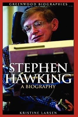 stephen hawking  biography  kristine larsen