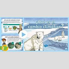 * New * Presentación ¿qué Es El Cambio Climático?