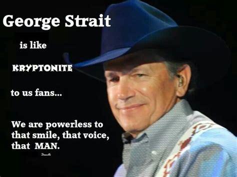 George Strait Meme - the king george strait man crush memes