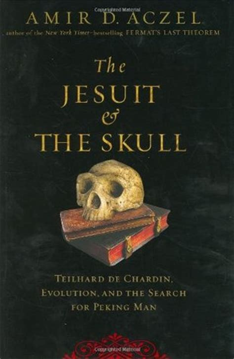jesuit   skull teilhard de chardin evolution   search  peking man  amir