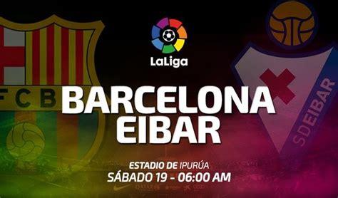 Barcelona vs. Eibar frente a frente EN VIVO ONLINE EN ...