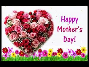 Happy Mother's Day Flowers Video Greeting Card 2018 - YouTube
