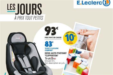siège auto bébé chez leclerc l 39 édition 2017 du catalogue e leclerc nutrition