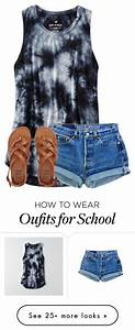 Cute Outfits For School In Summer - high school outfits and outfit on pinterest1000 ideas about ...