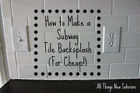 How To Make A Subway Tile Backsplash For Cheap All