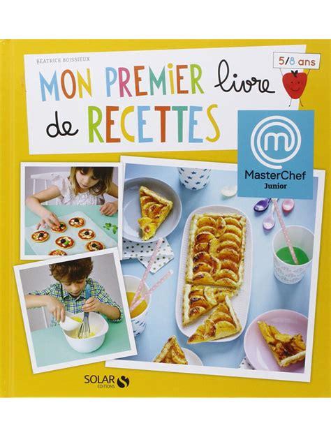 livres de cuisine pour enfants mon premier livre de recettes momes