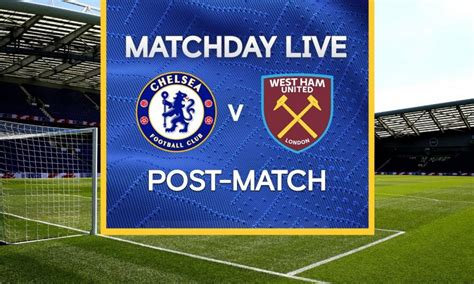 Matchday Live: Chelsea v West Ham | Post-Match | Premier ...