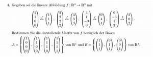 Inverse Matrix Berechnen Mit Rechenweg : darstellende darstellende matrix einer linearen abbildung f r 4 r 3 bestimmen mathelounge ~ Themetempest.com Abrechnung