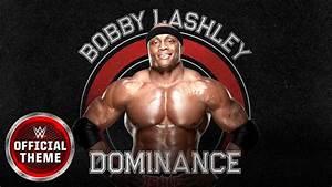 Bobby Lashley - Dominance (Entrance Theme) - YouTube