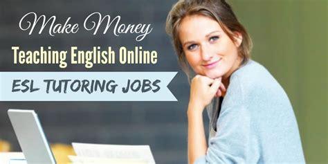 Make Money Teaching English Online : ESL Tutoring Jobs
