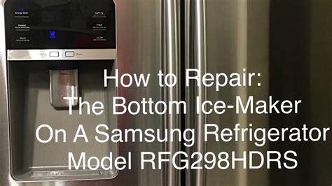 repair samsung refrigerator rfghdrs bottom ice maker youtube