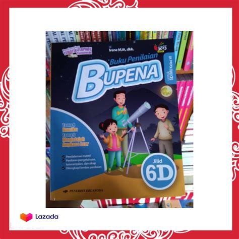 Buku bupena 4d sd mi kelas 4 tema 8 dan tema 9 pendamping tematik shopee indonesia kunci jawaban kelas 4 guru ilmu. Kunci Jawaban Bupena Kelas 6 Jilid 6a - Guru Galeri