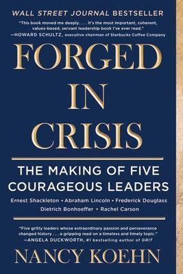 forged  crisis book  nancy koehn official