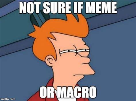 Not Sure If Meme Maker - futurama fry meme imgflip