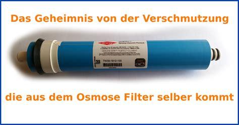 osmoseanlage selber bauen das geheimnis der verschmutzung die aus dem osmosefilter selber kommt lebendiges trinkwasser