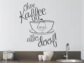 wandtattoo küche kaffee wandtattoo ohne kaffee alles doof mit kaffeetasse wandtattoo de
