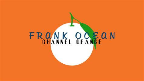 Channel Orange Wallpaper by Channel Orange Wallpaper By Santi961 On Deviantart