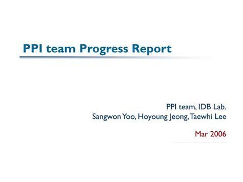 Ppt Ppi Team Progress Report Powerpoint Presentation