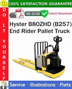Hyster B80zhd  B257  End Rider Pallet Truck Parts Manual