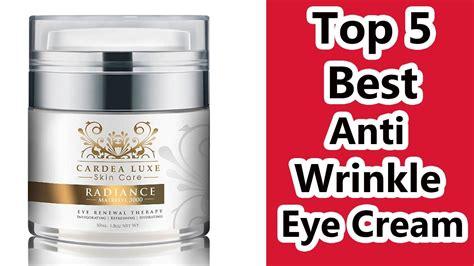 Best Anti Wrinkle Top 5 Best Anti Wrinkle Eye Reviews 2016 The Best