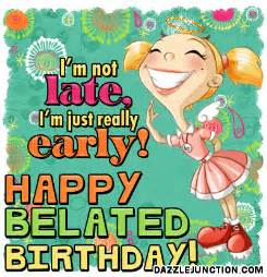 belated happy birthday comments images graphics pictures for