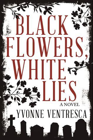 black flowers white lies  yvonne ventresca reviews