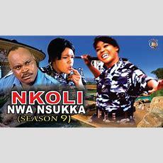 Nkoli Nwa Nsukka Season 9  Latest Nigerian Nollywood Igbo Movie Youtube