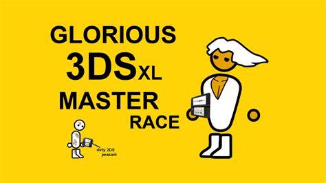 Pc Master Race Meme - glorious 3ds xl master race the glorious pc gaming master race know your meme