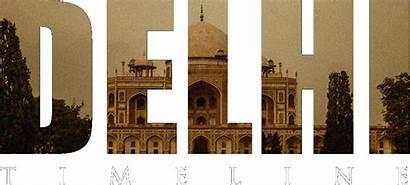 Delhi Places Visit India Timeline History Flights
