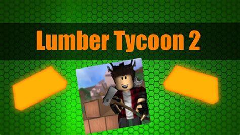 lumber tycoon     goldzombie wood  paths