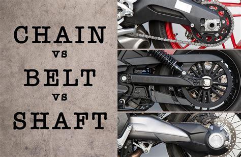 Chain Vs Belt Vs Shaft