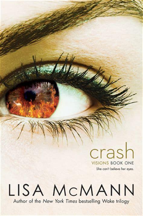 crash visions   lisa mcmann reviews discussion bookclubs lists