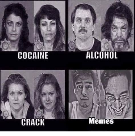 Crack Cocaine Meme - cocaine crack alcohol memes meme on sizzle