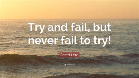 jared leto quote   fail   fail