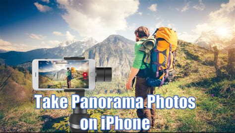 how to take a panorama on iphone how to take a panorama with iphone