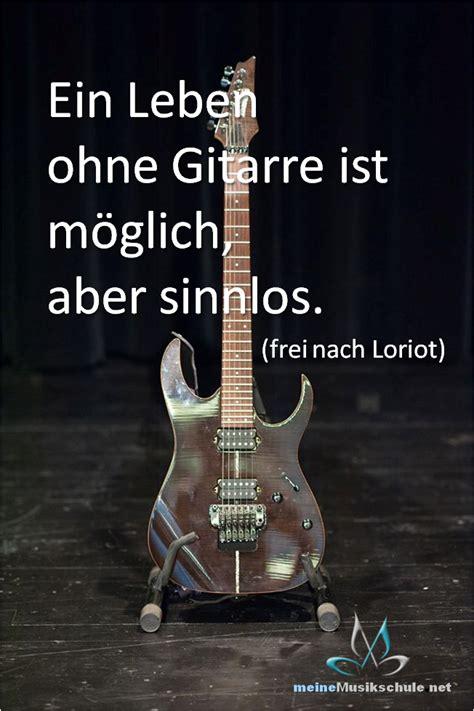 ein leben ohne gitarre ist moeglich aber sinnlos zitate